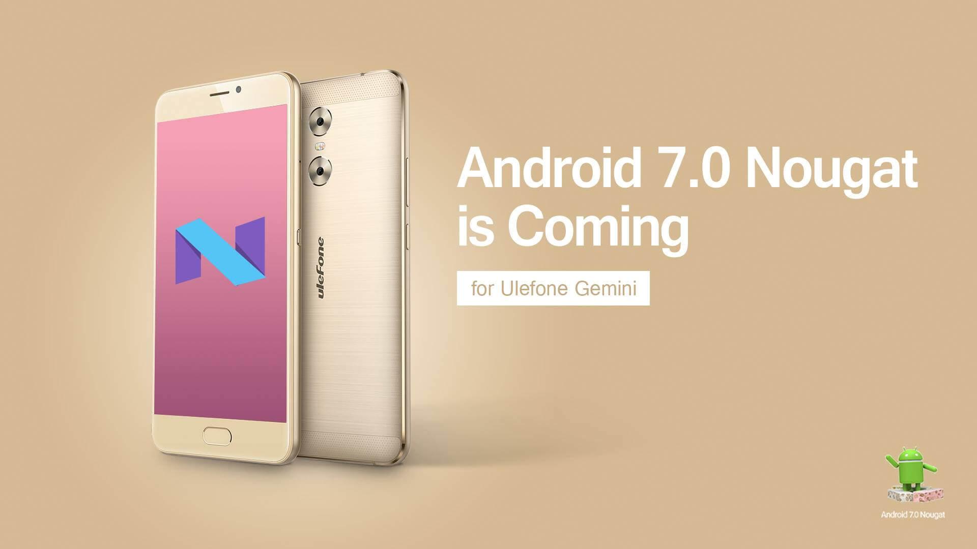Update auf Android 7.0 Nougat für Ulefone Gemini, Bild: Ulefone